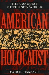 American Holocaust: The Conquest of the New World by David Stannard