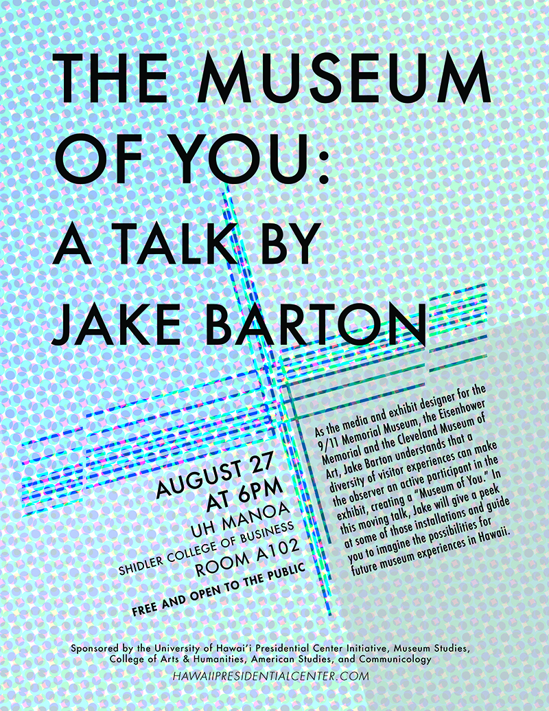 News events university of hawaii at mnoa american studies the uhm museum studies graduate certificate program would like to invite you to the museum of you a talk by jake barton which will be held at the shidler xflitez Gallery
