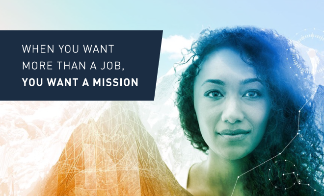 When you want more than a job, you want a mission.