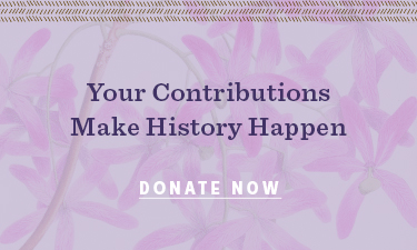 Your Contributions Make History Happen - Donate Now