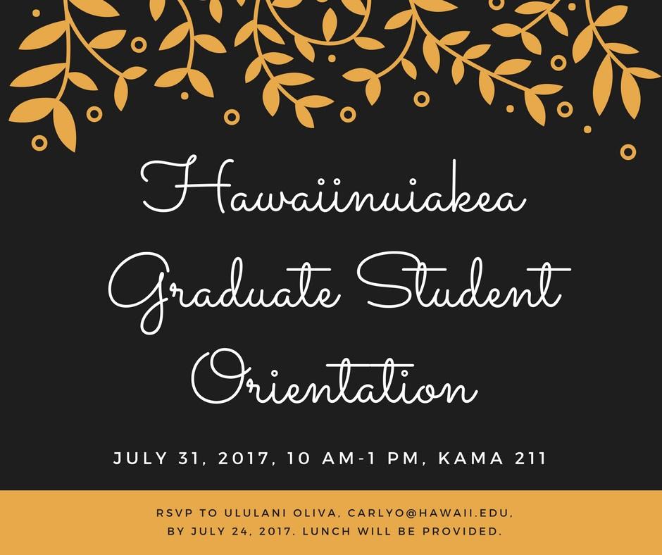 Hawaiinuiakea Graduate Student Orientation (July 31st, 2017)