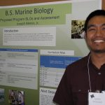 The B.S. degree in Marine Biology from the University of Hawaii at Manoa College of Natural Sciences is an interdisciplinary academic program that offers unique opportunities for hands on learning. Extensive field experiences are integrated with traditional classroom and laboratory courses, giving full exposure to the theoretical/practical aspects of marine biology. The program's student learning outcomes (SLOs) are aimed at preparing students for either future graduate school experiences or entry into the private sector. The students will be able to apply the scientific processes, to communicate about biological sciences through writing and oral communicating, and to recall foundational biological information that is necessary for pursuing post-baccalaureate schools or entering a career in the biological sciences. Certain ways that are proposed to collect assessment are to check students' laboratory notebooks and reports, observe students as they perform laboratory techniques, evaluate students' oral presentations, evaluate students' research proposal and exams, and evaluate student portfolios and their senior capstone experience. Future steps we are proposing are to have more specific program SLOs for the marine biology majors. Presently, the current program SLOs highlight the student's basic biological science foundation experiences. We plan to start assessing the senior students in the marine biology program through analysis of the experiences in their required directed research. We also plan to implement assessment through the students' capstone course, which is also required. Finally, we intend to broaden the scope of the curriculum map with the inclusion of more courses with their new specific program SLOs.
