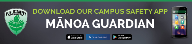 Download our Campus Safety app Manoa Guardian