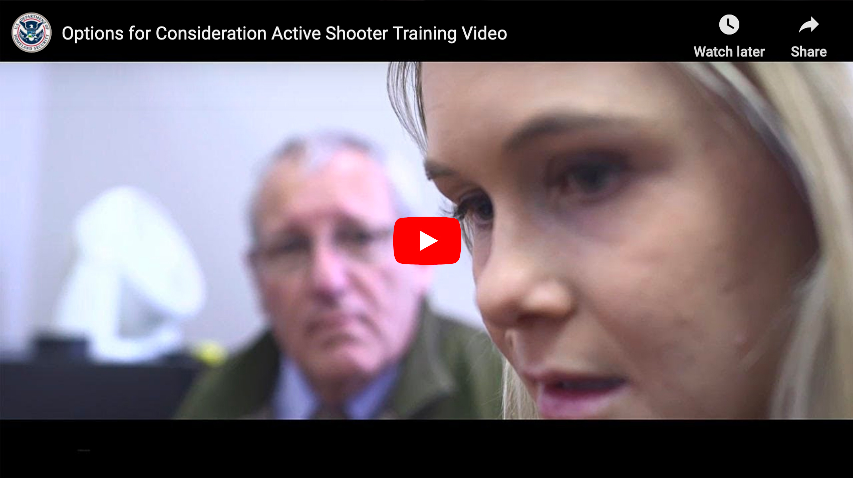 Click to view the Options for Consideration Active Shooter Training Video in YouTube