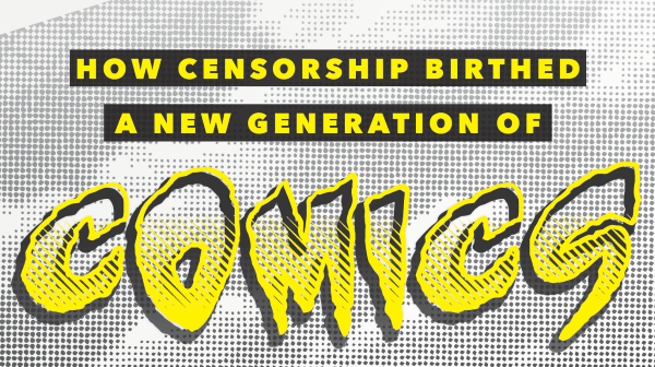 How censorship birthed a new generation of comics