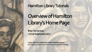 Thumbnail of opening screen for Hamilton Library webpage overview tutorial