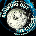 Running Out the Clock: a digital festival of student-written shorts