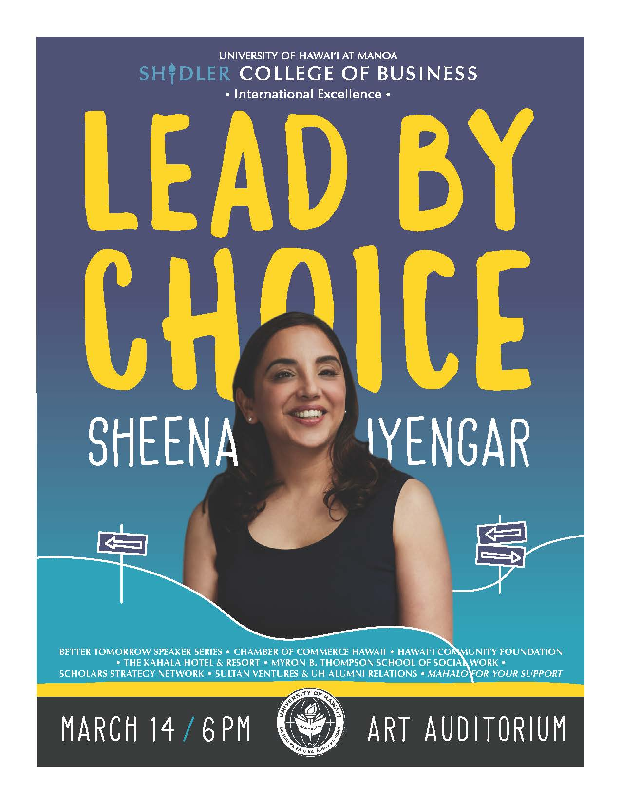Lead by Choice, Sheena Iyengar Poster - March 14th 2019, 6pm at Art Auditorium at the university of Hawaii Manoa Campus