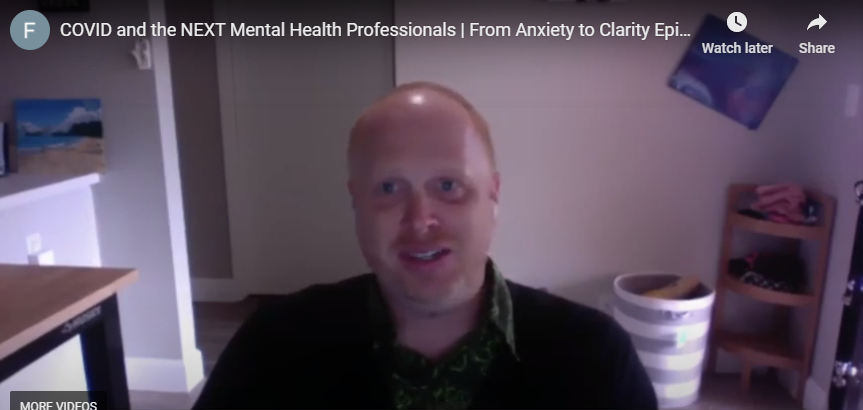 COVID AND THE NEXT MENTAL HEALTH PROFESSIONALS: FROM ANXIETY TO CLARITY