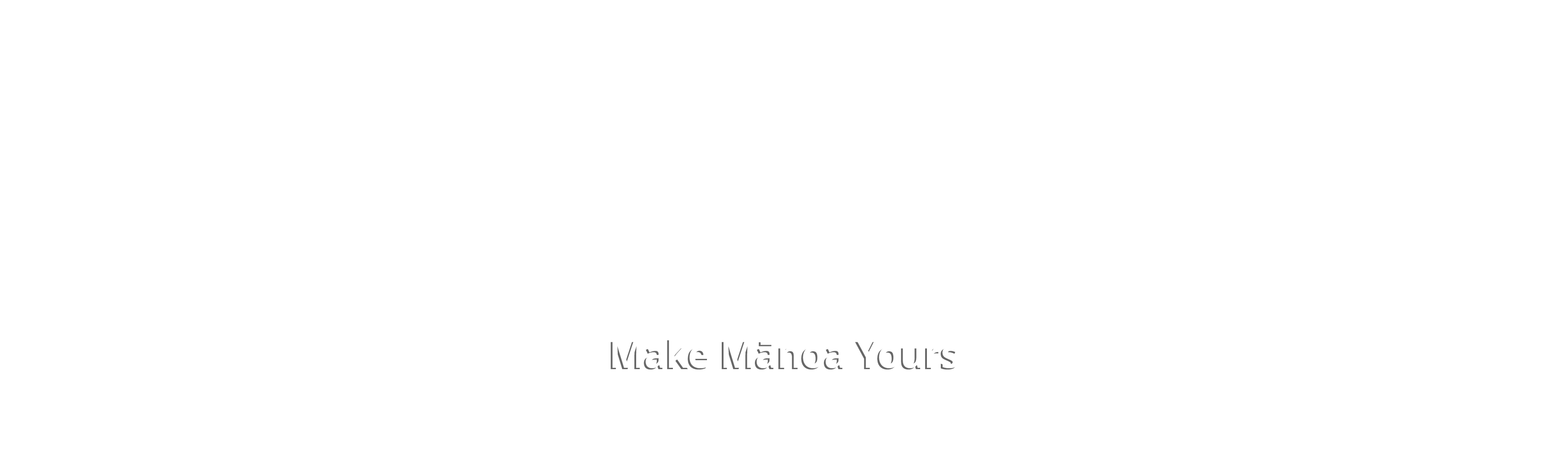Make Mānoa Yours